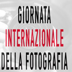 giornata internazionale della fotografia